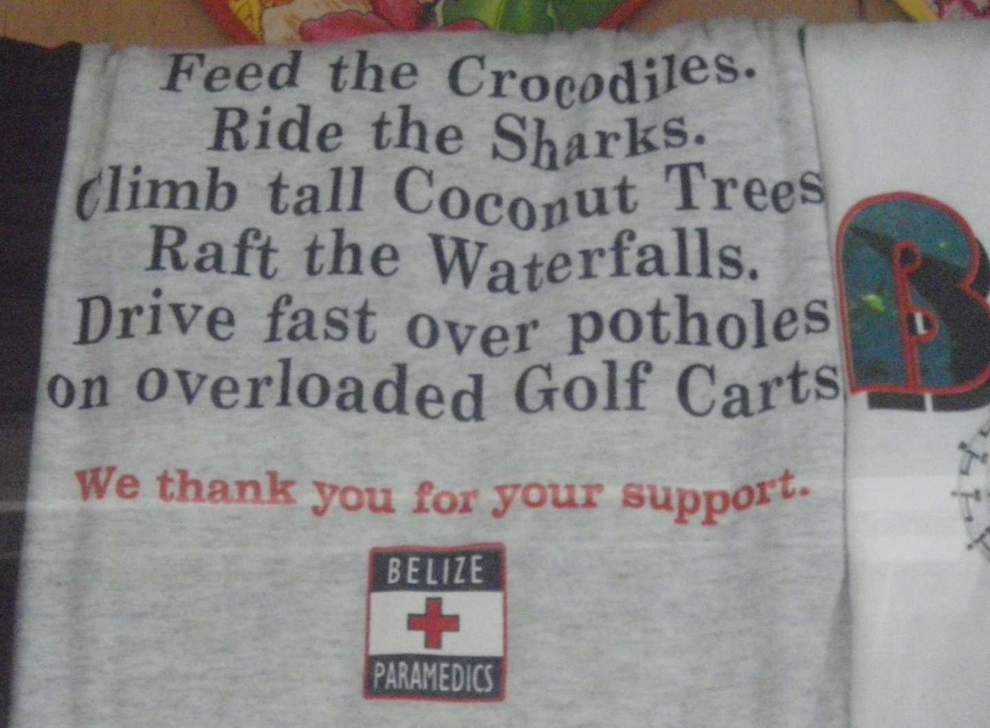 photo of tshirt that talks about all the dangerous things you can do in belize sponsored by the paramedics